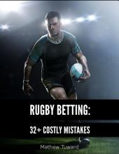 Rugby Betting: 32+ Costly Mistakes