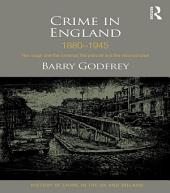 Crime in England 1880-1945: The rough and the criminal, the policed and the incarcerated
