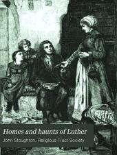 Homes and haunts of Luther