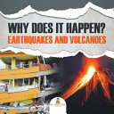 Why Does It Happen Earthquakes And Volcanoes