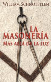 La Masonería, Más Allá de la Luz