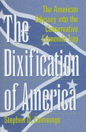 The Dixification of America: The American Odyssey Into the Conservative Economic Trap
