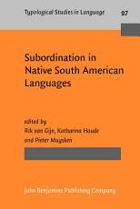 Subordination in Native South American Languages PDF
