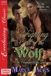 Fighting the Call of the Wolf [EXTENDED APP] [The Pregnant Mate Series]