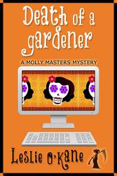 Death of a Gardener: Molly Masters Mysteries Book 3