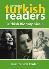 Turkish Biographies 3 For Advanced Learners: Turkish Easy Reading Books