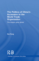 The Politics of China s Accession to the World Trade Organization PDF