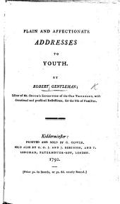 Plain and Affectionate Addresses to Youth