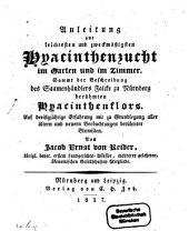 Anleitung zur leichtesten und zweckmäßigsten Hyacinthenzucht im Garten und im Zimmer: sammt der Beschreibung des Saamenhändlers Falcke zu Nürnberg berühmten Hyazinthenflors