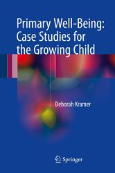 Primary Well Being Case Studies For The Growing Child Book PDF
