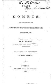 Tract on Comets: And Particularly on the Comet that is to Intersect the Earth's Path in October, 1832