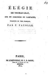 Élégie de Thomas Gray, sur un cimetière; traduite en vers français, par F. Fayolle
