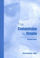 Download The Compulsion to Create Book
