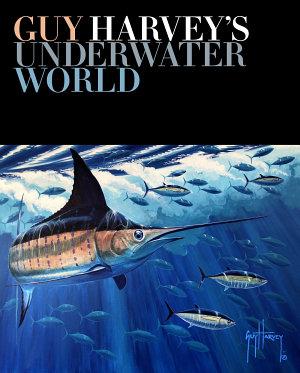 Guy Harvey s Underwater World PDF