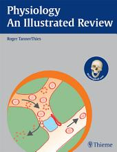 Physiology - An Illustrated Review