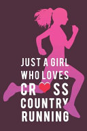 Just a Girl Who Loves Cross Country Running