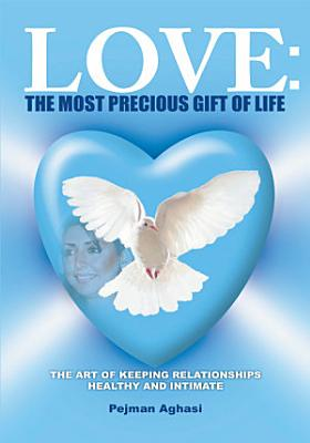 Love  the Most Precious Gift of Life