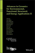 Advances in Ceramics for Environmental, Functional, Structural, and Energy Applications II, Ceramic Transactions