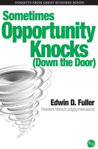 Sometimes Opportunity (Knocks) Down the Door