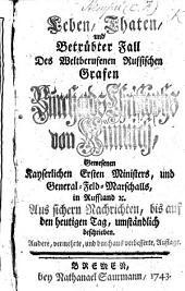 Leben, Thaten, und ... Fall des ... Russischen Grafen B. C. von Münnich, gewesenen Kayserlichen Ersten Ministers, und General-Feld-Marschalls ... Andere, vermehrte ... Auflage