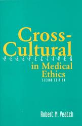 Cross Cultural Perspectives In Medical Ethics Book PDF