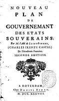 Nouveau plan de gouvernemant des etats souverains  par m  l abe de Saint Pierre   Charles Irene e Castel  de l Academie franceze PDF