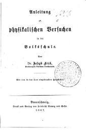 Anleitung zu physikalischen Versuchen in der Volksschule von Joseph Frick