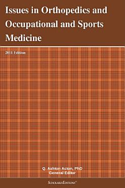 Issues in Orthopedics and Occupational and Sports Medicine  2011 Edition PDF