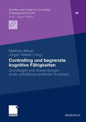 Controlling und begrenzte kognitive Fähigkeiten: Grundlagen und Anwendungen eines verhaltensorientierten Ansatzes