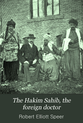 """""""The Hakim Sahib."""" The Foreign Doctor: A Biography of Joseph Plumb Cochran, M. D., of Persia"""
