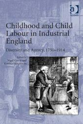 Childhood and Child Labour in Industrial England: Diversity and Agency, 1750–1914