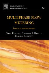 Multiphase Flow Metering: Principles and Applications