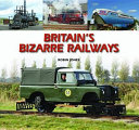Britain's Bizarre Railways