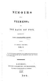 Memoirs of a peeress; or The days of Fox [by C.G.F. Gore] ed. by lady C. Bury