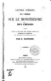 Lettre inédite du P. Prémare sur le monothéisme des Chinois publiée avec la plupart des textes originaux accompagnés d'une transcription d'un mot-à-mot et de notes explicatives par G. Pauthier