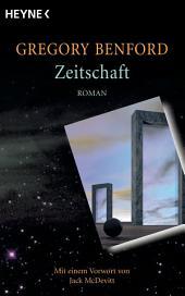 Zeitschaft: Roman - Mit einem Vorwort von Jack McDevitt