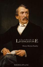 A la recherche de Livingstone: Sur les traces du célèbre explorateur