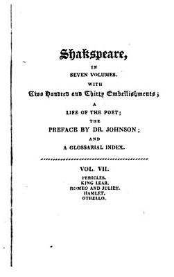 The Dramatic Works Of William Shakspeare Pericles King Lear Romeo And Juliet Hamlet Othello Glossary