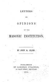 Letters and Opinions of the Masonic Institutions