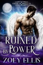 Ruined By Power (Book 2): A Paranormal Angel Romance