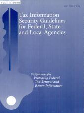 Tax Information Security Guidelines for Federal, State and Local Agencies