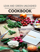 Lean And Green Unleashed Cookbook