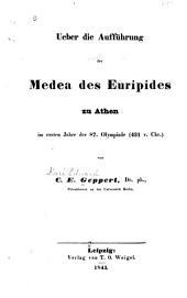 Ueber die Aufführung der Medea des Euripides zu Athen im ersten Jahre der 87. Olympiade (431 v. Chr.)