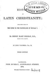 Históry of Latin Christianity Including that of the Popes to the Pontificate of Médas V, 2