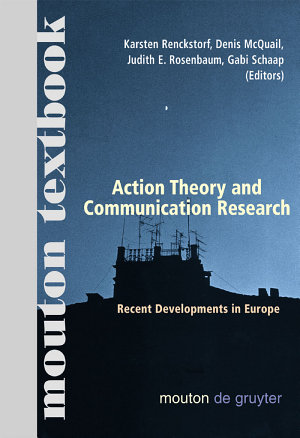 Action Theory and Communication Research