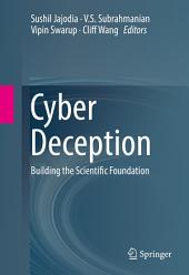 Cyber Deception: Building the Scientific Foundation