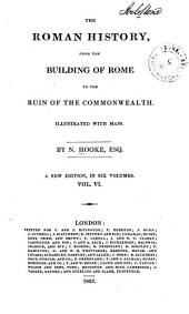 The Roman History: From the Building of Rome to the Ruin of the Commonwealth, Volume 6