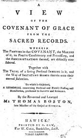 A view of the covenant of grace from the sacred records, etc. [The advertisement signed by his son, Thomas Boston.]
