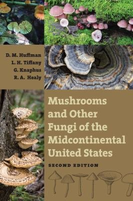 Mushrooms and Other Fungi of the Midcontinental United States PDF