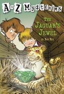 A to Z Mysteries: The Jaguar's Jewel